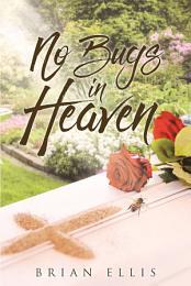 No Bugs in Heaven