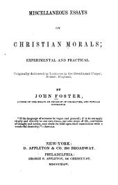 Miscellaneous Essays on Christian Morals: Experimental and Practical