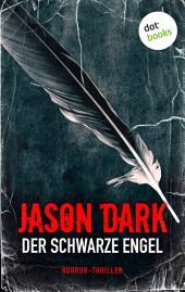 Der schwarze Engel: Horror-Thriller. Meister des Grauens -