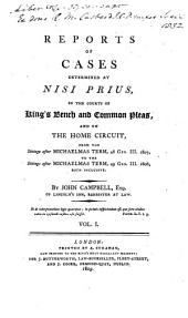 Reports of Cases Determined at Nisi Prius: In the Courts of King's Bench and Common Pleas, and on the Home Circuit, from the Sittings After Michaelmas Term, 48 Geo. III. 1807 [to the Sittings After Hilary Term, 56 Geo. III. 1816], Volume 2