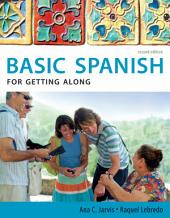 Spanish for Getting Along: Basic Spanish Series: Edition 2