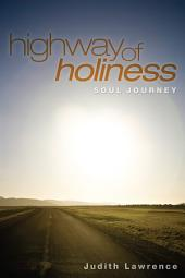 Highway of Holiness: Soul Journey