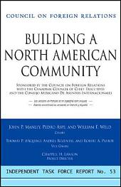 Building a North American Community: Report of an Independent Task Force