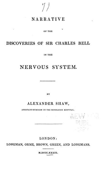 Narrative of the Discoveries of Sir Charles Bell in the Nervous System