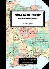 Más allá del resort. Descubriendo República Dominicana