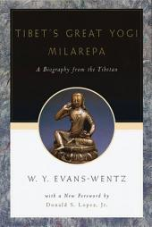Tibet's Great Yog=i Milarepa: A Biography from the Tibetan being the Jets?n-Kabbum or Biographical History of Jets?n-Milarepa, According to the Late L=ama Kazi Dawa-Samdup's English Rendering