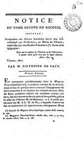 Notice du tome second (troisième) du recueil intitulé: Fundgruben des Orients, bearbeitet durch eine Gesellschaft von Liebhabern