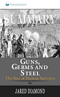 Summary of Guns  Germs  and Steel PDF