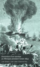 Excursion d'un touriste au Mexique pendant l'année 1854