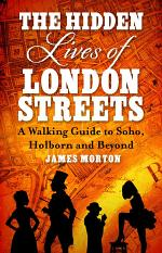 The Hidden Lives of London Streets