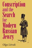 Conscription and the Search for Modern Russian Jewry PDF