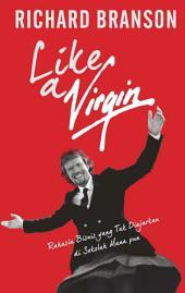 Like a Virgin: Rahasia Bisnis yang Tak Diajarkan di Sekolah Mana pun