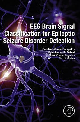 EEG Brain Signal Classification for Epileptic Seizure Disorder Detection