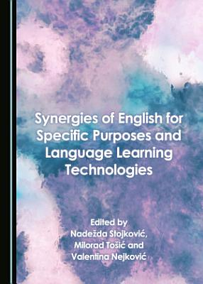 Synergies of English for Specific Purposes and Language Learning Technologies PDF