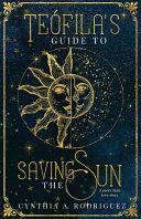 Teófila's Guide to Saving the Sun