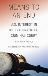 Means to an End: U. S. Interest in the International Criminal Court