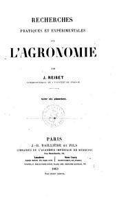 Recherches pratiques et expérimentales sur l'agronomie par J. Reiset