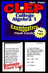 CLEP College Algebra Test Prep Review--Exambusters Algebra 1 Flash Cards--Workbook 1 of 2: CLEP Exam Study Guide