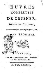 Oeuvres complettes de Gessner. Tome premier [-troisieme]: Volume3