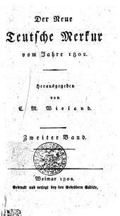Der Neue Teutsche Merkur vom Jahr 1802: Zweiter Band