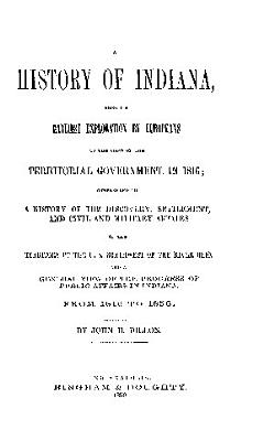 History of Indiana  From the Earliest Exploraration by Europeanss PDF