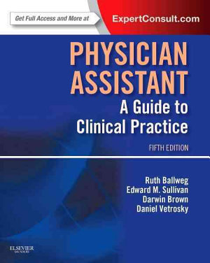 Physician Assistant  a Guide to Clinical Practice PDF