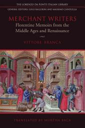 Merchant Writers: Florentine Memoirs from the Middle Ages and Renaissance