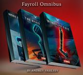 The Fayroll Omnibus Part 1: More Than a Game, The Road East, Winds of Fate