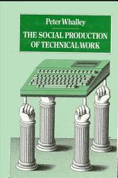 The Social Production of Technical Work: Problems and Progress Concerning the Mildly Handicapped