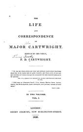 The Life and Correspondence of Major Cartwright: Volume 1