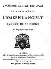 Troisieme Lettre pastorale de Monseigneur J. Joseph Languet, Evêque de Soissons, aux ecclésiastiques de son Diocese