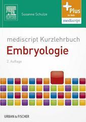 mediscript Kurzlehrbuch Embryologie: Ausgabe 2