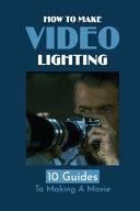 How To Make Video Lighting