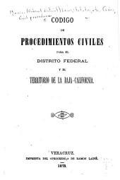 Código de procedimientos civiles para el Distrito Federal y Territorio de la Baja-California