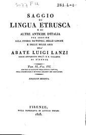 Saggio di lingua Etrusca e di altre antiche dʹItalia per servire alla storia deʹ popoli, delle lingue e delle belle arti: Volume 3