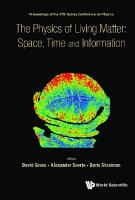 Physics Of Living Matter  Space  Time And Information  The   Proceedings Of The 27th Solvay Conference On Physics PDF