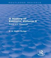 A History of Ethiopia: Volume II (Routledge Revivals): Nubia and Abyssinia