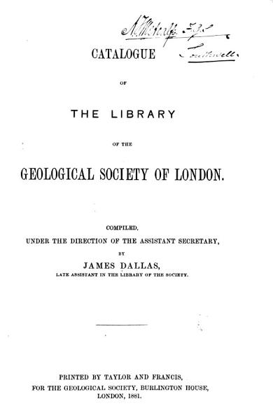 Download Catalogue of the Library of the Geological Society of London Book