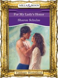 For My Lady s Honor  Mills   Boon Historical  PDF