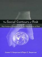 The Social Contours of Risk: Risk analysis, corporations and the globalization of risk