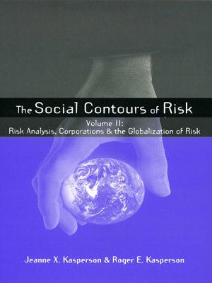 The Social Contours of Risk  Risk analysis  corporations and the globalization of risk