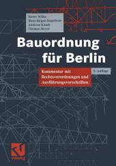 Bauordnung für Berlin: Kommentar mit Rechtsverordnungen und Ausführungsvorschriften, Ausgabe 5