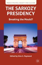 The Sarkozy Presidency: Breaking the Mould?