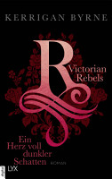 Victorian Rebels   Ein Herz voll dunkler Schatten PDF