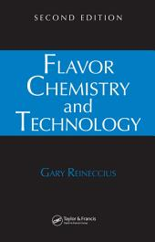Flavor Chemistry and Technology, Second Edition: Edition 2