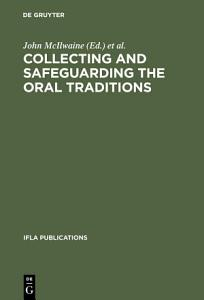 Collecting and Safeguarding the Oral Traditions PDF