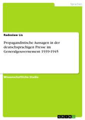 Propagandistische Aussagen in der deutschsprachigen Presse im Generalgouvernement 1939-1945