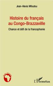 Histoire du français au Congo-Brazzaville: Chance et défi de la francophonie