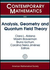 Analysis, Geometry, and Quantum Field Theory