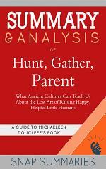 Summary & Analysis of Hunt, Gather, Parent
